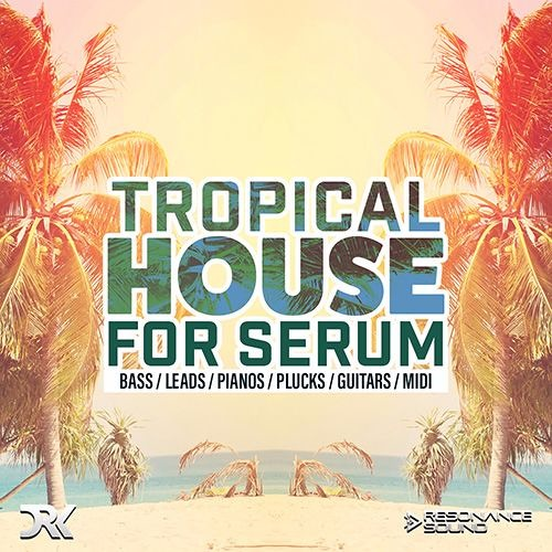 Tropical House for Serum | Serum Presets