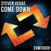 Steven Vegas - Come Down [EDMR.TV EXCLUSIVE]