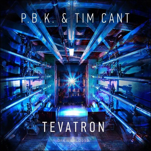 P.B.K. & Tim Cant - Tevatron (Offworld053) Dec 5th 2016