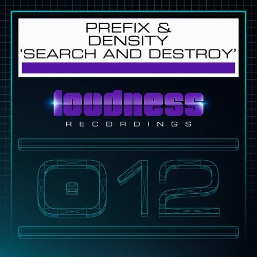 Prefix & Density - Search And Destroy [LOUD012] - PREVIEW