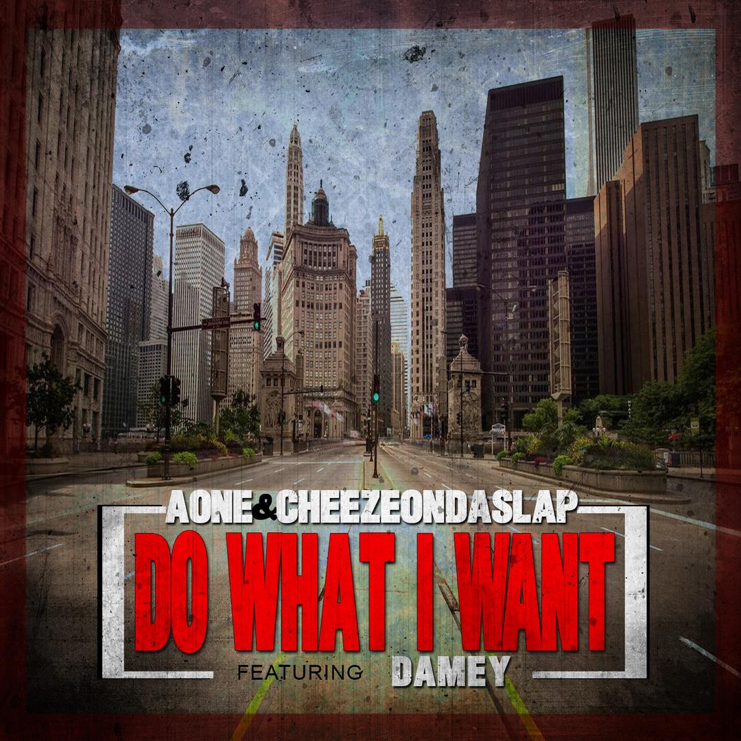 AOne x CheezeOnDaSlap ft. Damey - Do What I Want (Prod. CheezeOnDaSlap) [Thizzler.com Exclusive]