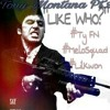 Ty FN x Melo x LilKwon - Tony Montana Pt.2(LIKE WHO?)