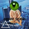 Clean Bandit ft. Anne-Marie & Sean Paul - Rockabye - TRP Remix
