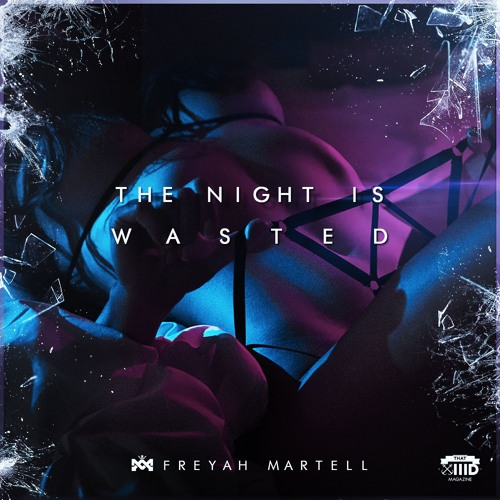 Freyah Martell - The Night Is Wasted (Original Mix)
