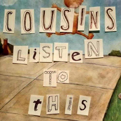 Listen to This Episode 3: Cousins