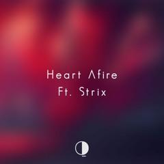Heart Afire (Ft. Strix) [NCS Release]