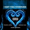 I Got You Thinking (feat. Young Loyal, Terriun and Queen goddess) [Official Audio]