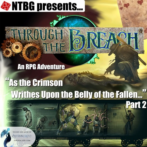 Through the Breach #07 Part 2: As the Crimson Writhes Upon the Belly of the Fallen...