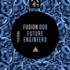 Fusion 009 feat. Future Engineers