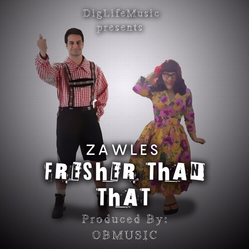 Fresher Than That (prod. by (OBMusic)