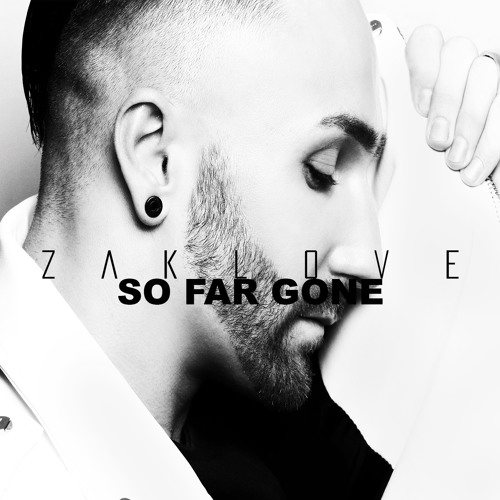 SO FAR GONE - ZAK LOVE | ORIGINAL RADIO EDIT