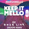 Keep It Mello Ft. Omar Linx (Sikdope Remix)