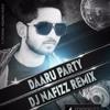 Daru Party - DJ NAFIZZ - REMIX