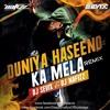 Duniya Haseeno Ka Mela Remix - DJ Sevix & DJ Nafizz