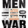 Show 1390 Men of War- The American Soldier in Combat at Bunker Hill, Gettysburg, and Iwo Jima by Alexander Rose