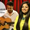 O Saiyyan - The Kroonerz Project | Ft. Priya Saxena | Agneepath | Hrithik Roshan | Priyanka Chopra