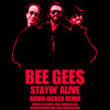 Bee Gees - Stayin' Alive (Audio Jacker & Discotron Remix) **Click Buy = Free Download**