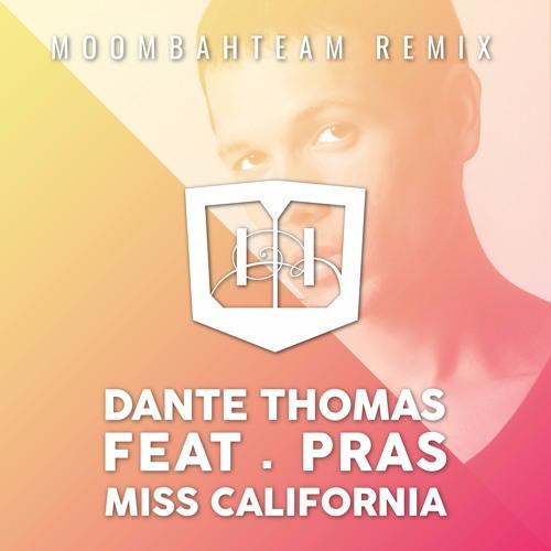 Dante Thomas ft. Moombahteam - Miss California 2013 (Radio Mix)
