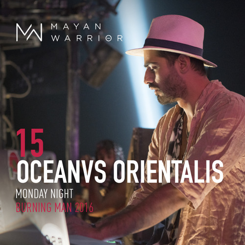 Oceanvs Orientalis - Mayan Warrior - Monday Night - Burning Man 2016