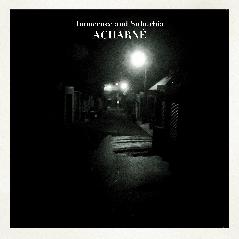 Acharné - Innocence And Suburbia