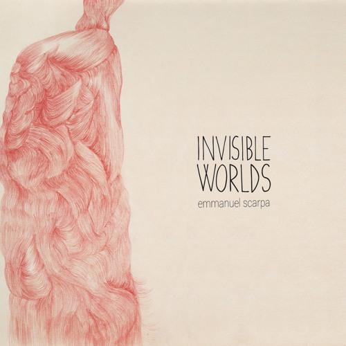 """EXTRAITS de l'album """"INVISIBLE WORLDS"""""""