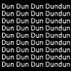 Dun Dun Dun Dundun