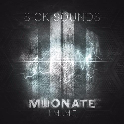 Millionate x M.I.M.E - Sick Sounds [PREMIERE]