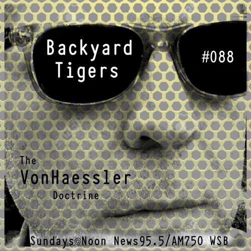 The Von Haessler Doctrine #088 - Backyard Tigers