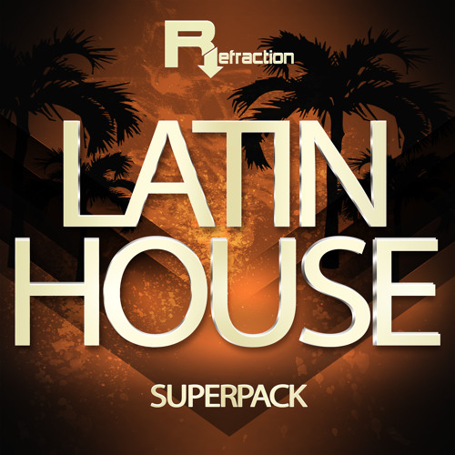 Refraction Latin House SuperPack DEMO - Refraction Productions