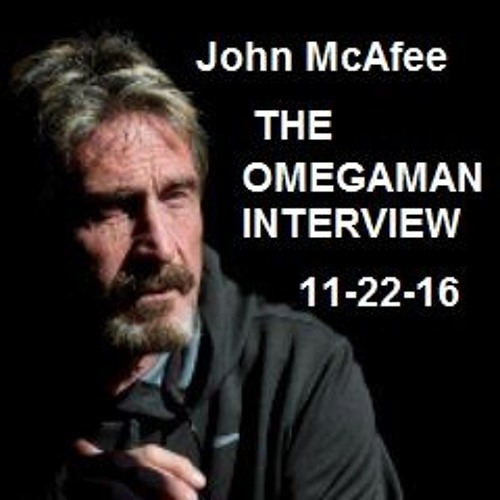 Episode 3907 - John McAfee on Omega Man Radio  11-22-2016