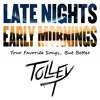 Late Nights Early Mornings - Your Favourite Songs... But Better