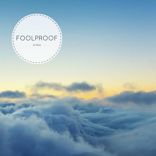 Kyka - Foolproof