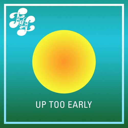 Up Too Early EP