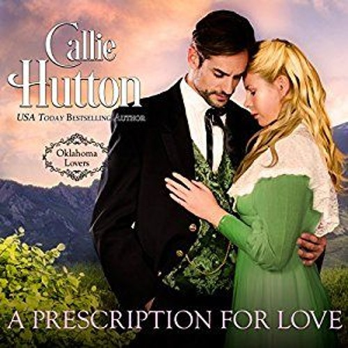 A Prescription for Love, Oklahoma Lovers Book 2, by Callie Hutton, narrated by Lara Wells