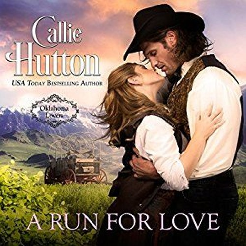 A Run for Love, Oklahoma Lovers Book 1, by Callie Hutton, narrated by Lara Wells