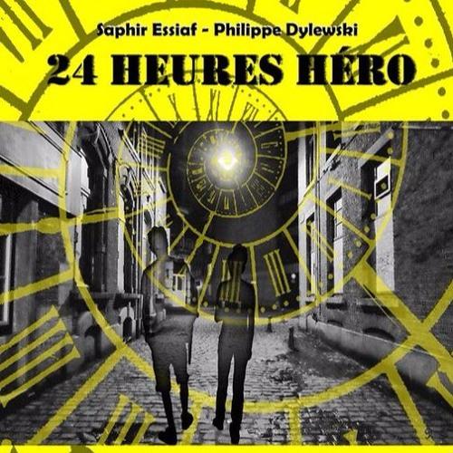 INTERVIEW | 24 Heures Hero de Saphir Essiaf & Philippe Dylewski