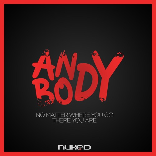 Andybody No Matter Where You Go There You Are Original
