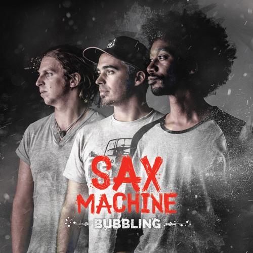 Sax Machine - Bubbling
