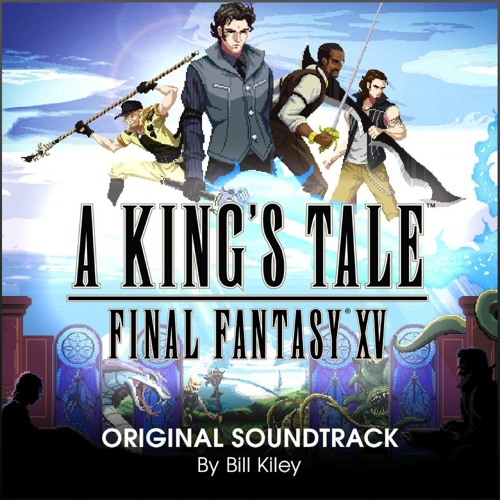 A King's Tale: Final Fantasy XV Original Soundtrack