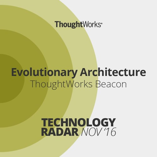 Evolutionary Architecture  |  ThoughtWorks Beacon