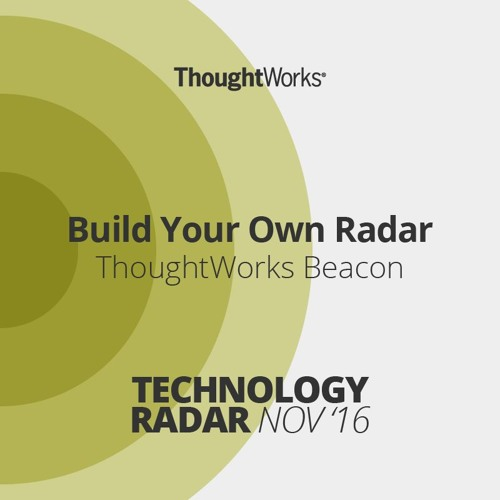 Build Your Own Radar | ThoughtWorks Beacon