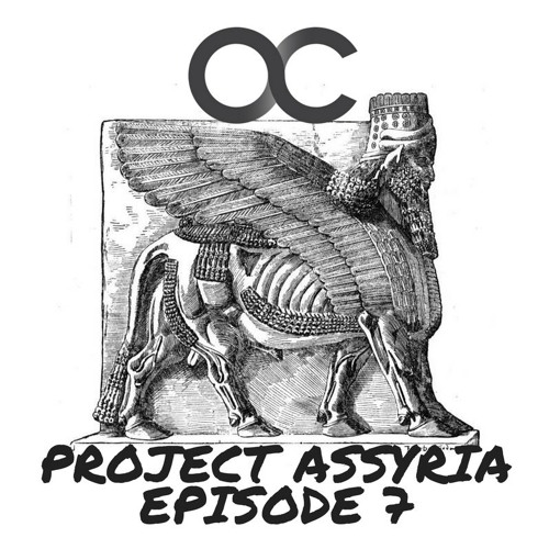 Project Assyria Episode #7