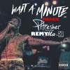 Download Phresher - Wait A Minute (Remix) [Feat. Remy Ma & 50 Cent] Mp3