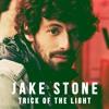 Jake Stone - Trick Of The Light
