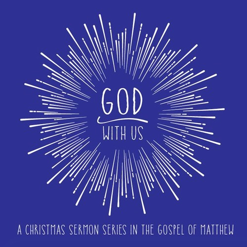 God with us (A Christmas series in the gospel of Matthew)