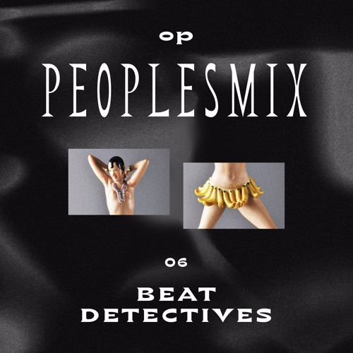 PEOPLESMIX № 06: Beat Detectives