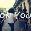 """On You"" feat. The Frantic Ballerinas & Funky Josh (prod. Joe Olindo)"