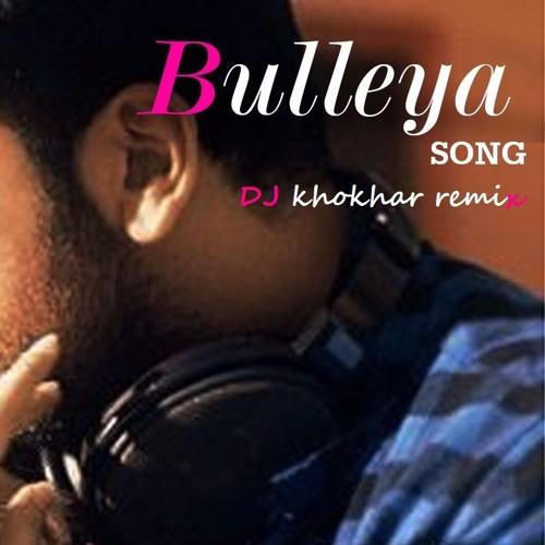 Bulleya Ae Dil Hai Mushkil Mashup Dj Khokhar By Dj Sorab On Soundcloud Hear The World S Sounds