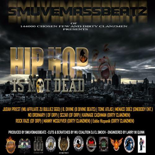 HIP HOP IS NOT DEAD Prod. By SmuveMassBeatz Cuts & Scratches by Wu Coalition Dj (DJ CL Smoov)