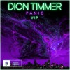 Dion Timmer - Panic VIP [Free Download]
